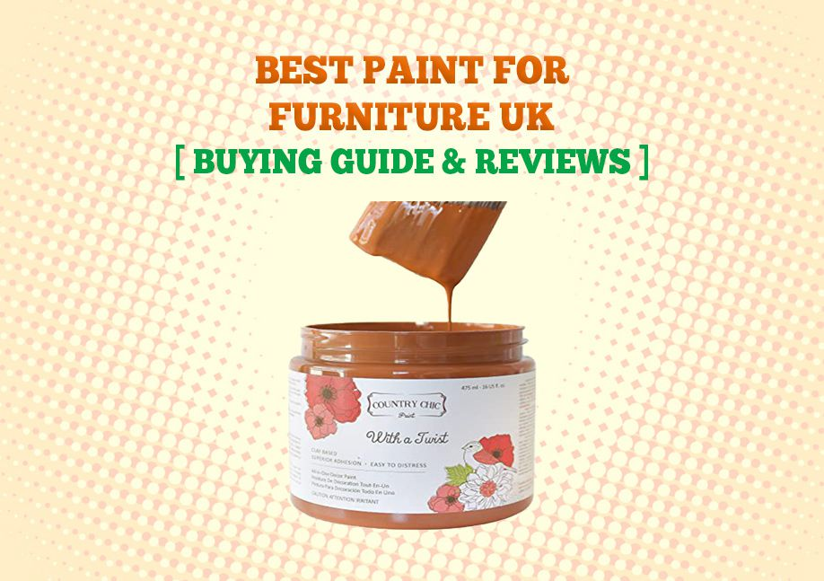 Best Paint For Furniture Uk