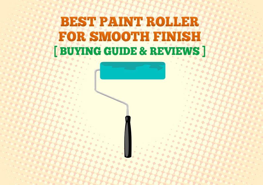 Best Paint Roller For Smooth Finish