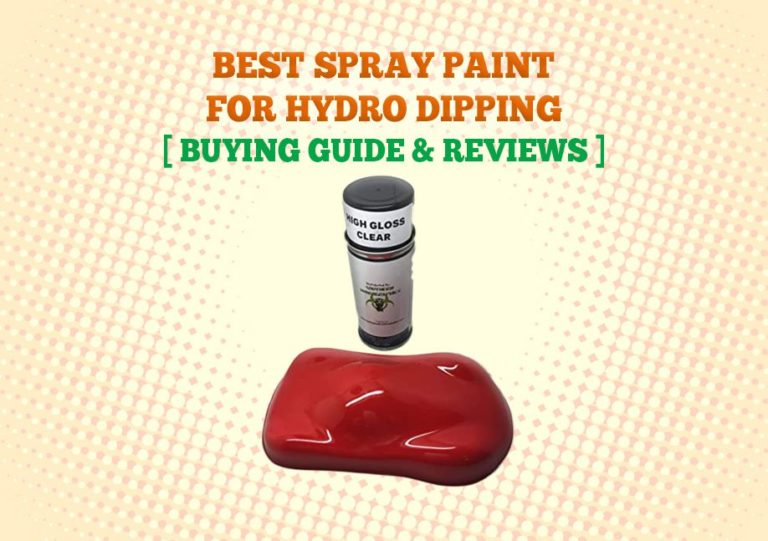 Best Spray Paint For Hydro Dipping 768x541